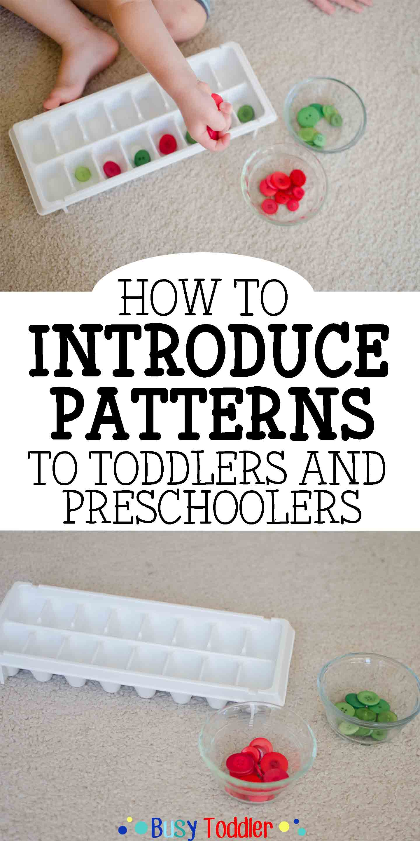INTRODUCING PATTERNS: Exposing toddlers and preschoolers to patterning in this simple indoor activity using buttons.
