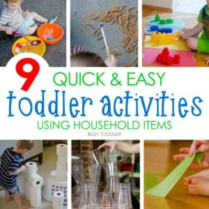 9 QUICK & EASY TODDLER ACTIVITIES: Awesome no prep toddler activities using just household items; set up these activities in seconds; easy activities for toddlers