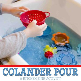 COLANDER POUR: A fun kitchen sink activity; pouring station at the kitchen sink; easy toddler activity