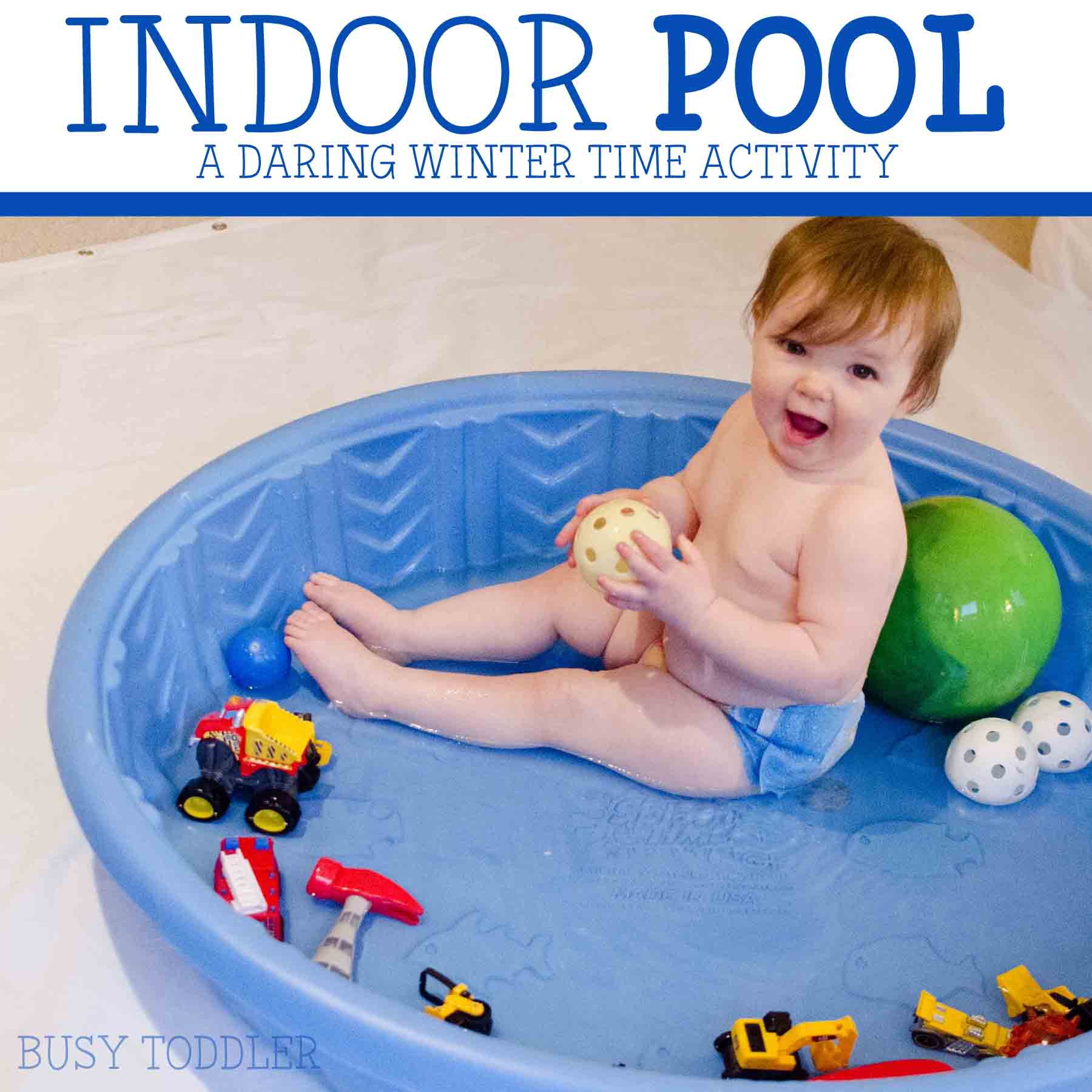 INDOOR POOL:  Create a fun sensory experience with a wintertime pool party. Are you daring enough to try this fun activity?