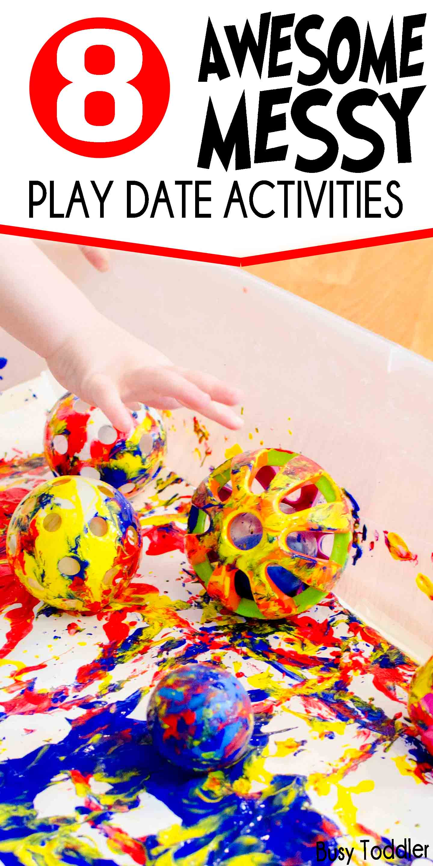 MESSY PLAY DATE: 8 awesome and messy play date activity ideas perfect for toddlers.