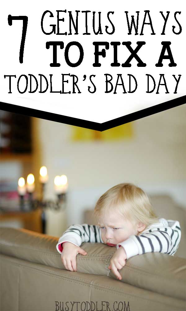 WAYS TO FIX A TODDLER'S BAD DAY: 7 genius, but simple ideas to turn your toddler's day around. Quick fixes to make it a better day.