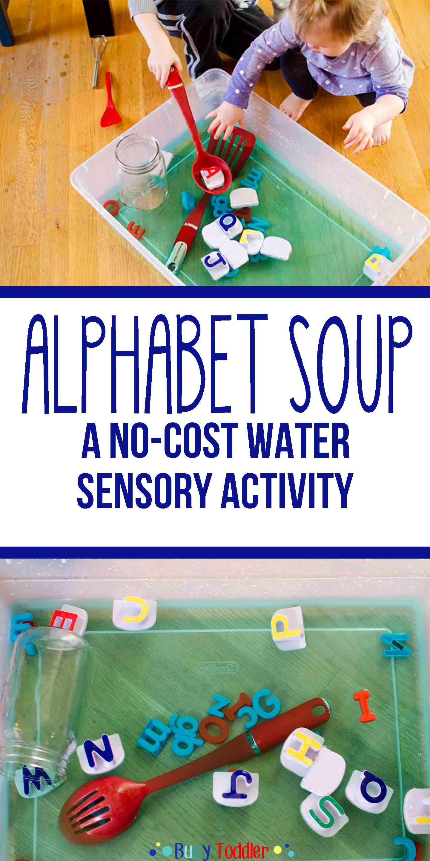 ALPHABET SOUP: A nno-cost, high fun toddler activity. A water based sensory activity for babies, toddlers, and preschoolers.