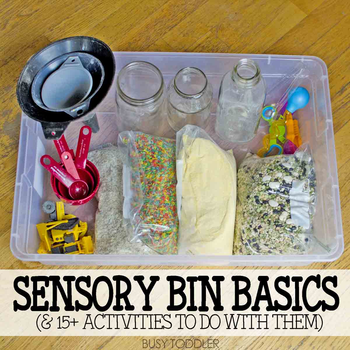 Sensory Bin Basics: What supplies you need to have on hand to create quick and easy sensory activities for toddlers and preschoolers