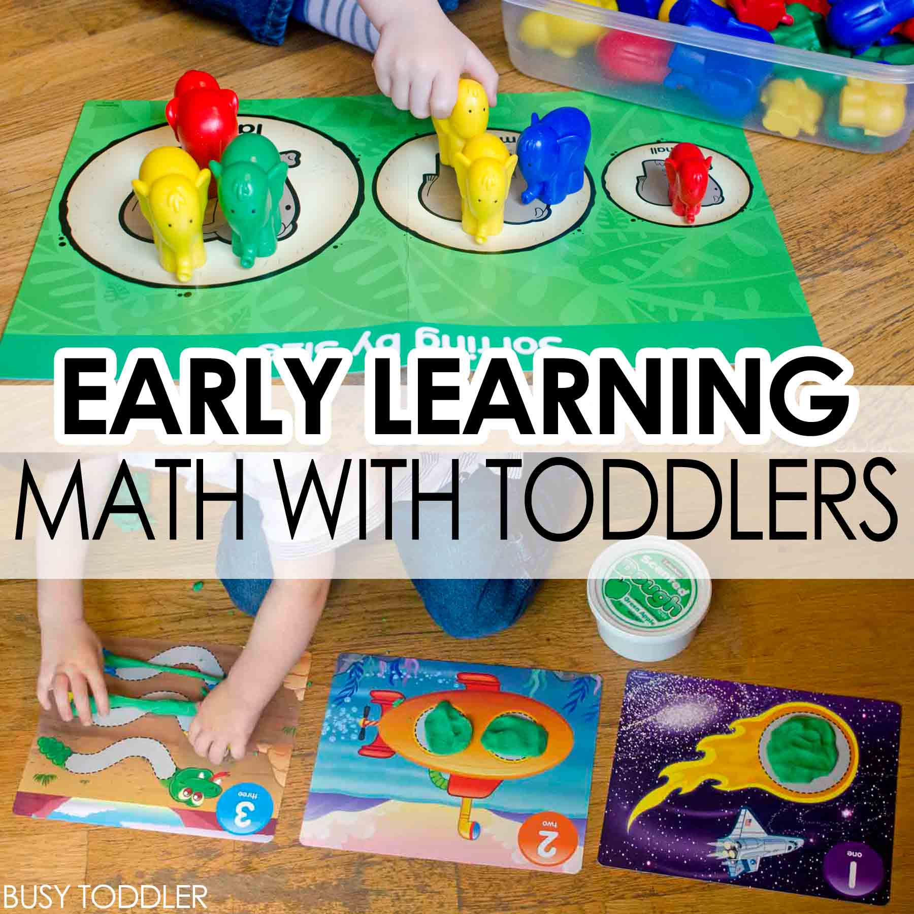 Early Learning Math with Toddlers Busy Toddler