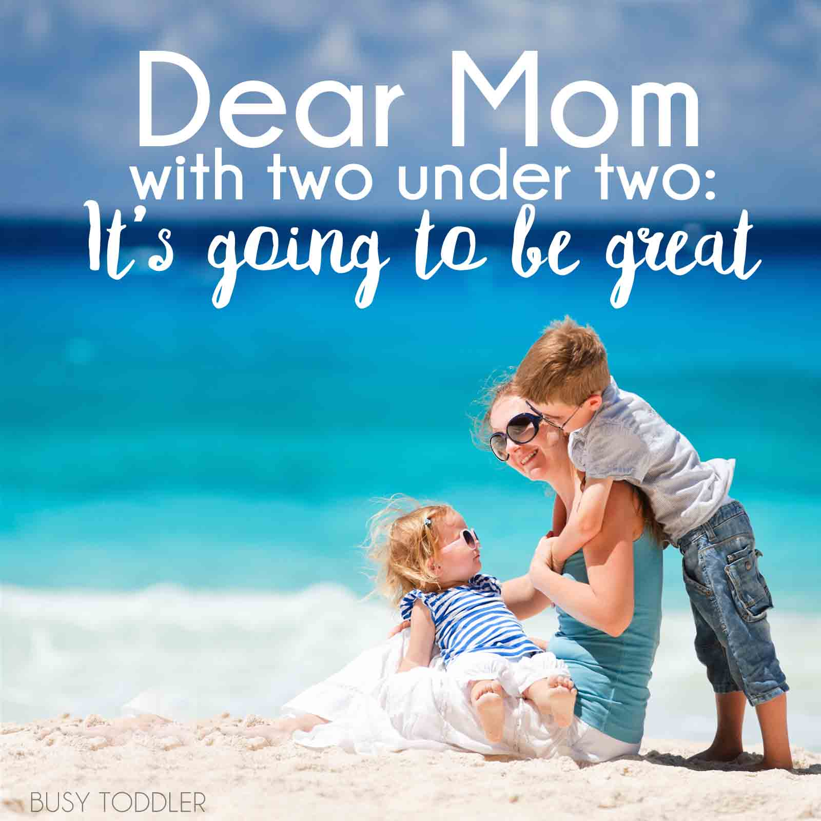 TWO UNDER TWO: Encouraging words for families with two under two; an open letter to Moms with a newborn and a toddler