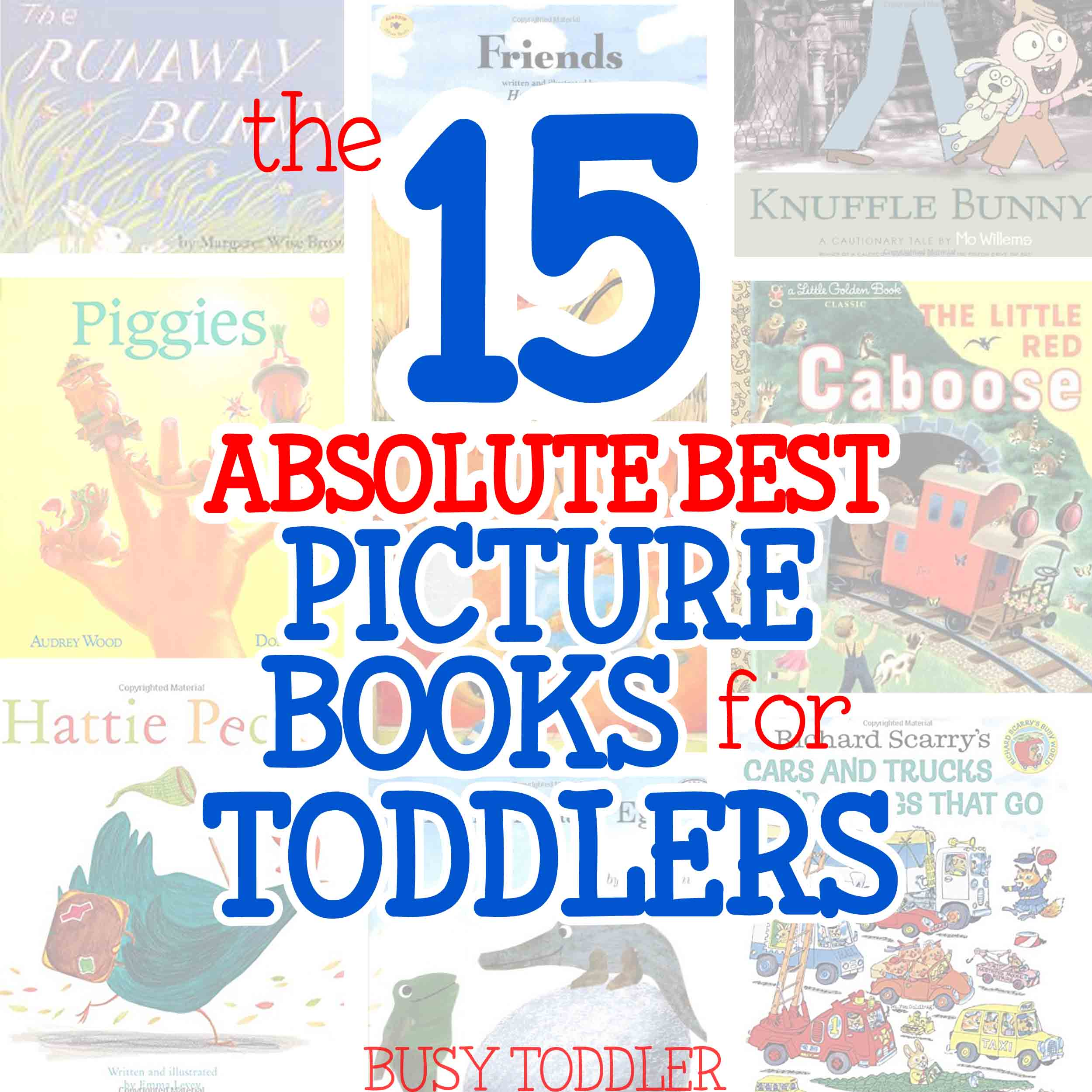 15 BEST PICTURE BOOKS FOR TODDLERS: Need a fantastic list of books for toddlers? You've got to see this list of picture books that toddlers (and parents) will love!