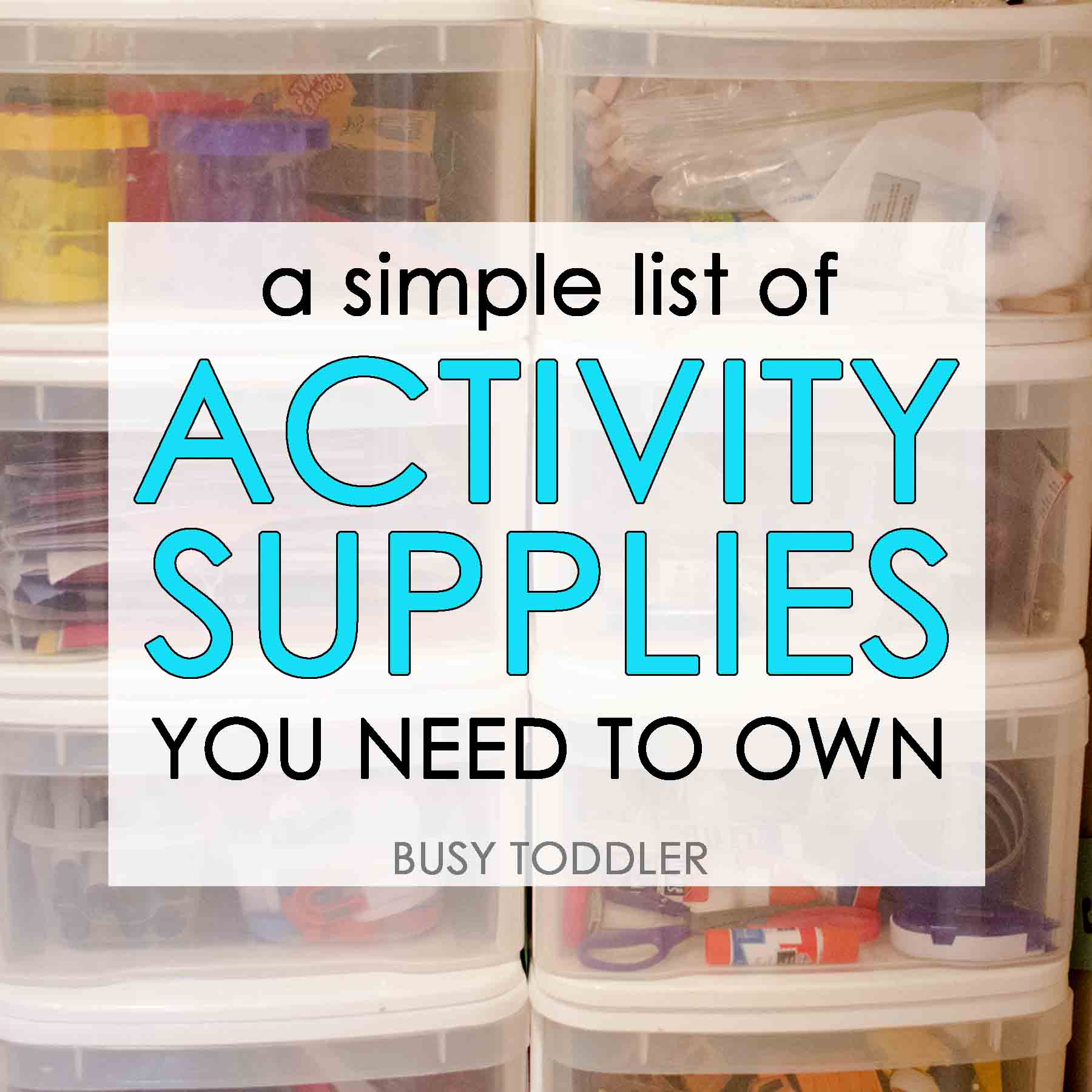 Les meilleures fournitures d'activités pour les tout-petits: que devez-vous posséder pour faire presque toutes les activités de tout-petits occupés? Consultez cette liste impressionnante de toutes les fournitures pour les activités faciles pour les tout-petits.