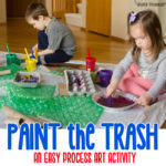 Paint the Trash: Easy Process Art