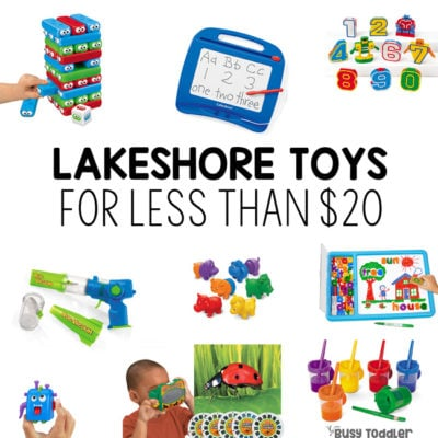 LAKESHORE TOYS UNDER $20 - Looking for some awesome Lakeshore toys? Check out this budget friendly list of awesome toys for kids; toddler toy guide; preschool toy guide; baby toy guide; best toy list for kids; best toy guide for kids from Busy Toddler