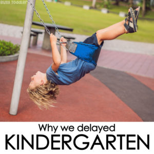 DELAYED KINDERGARTEN: Reasons to delay kindergarten entrance; redshirting kindergarten; holding kids back from kindergarten; kindergarten education; summer birthdays; developmentally appropriate kindergarten - a post from Busy Toddler