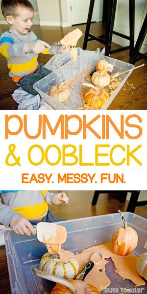 PUMPKINS AND OOBLECK:  A quick and easy fall themed toddler activity; a preschool sensory bin using oobleck; a messy sensory activity; a fun indoor Halloween activity from Busy Toddler