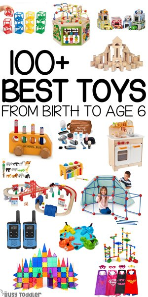 THE BEST TOYS FOR KIDS: 100+ greatest toys for ages birth to 6 year; the ultimate toy list from Busy Toddler