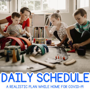 Daily Schedule for kids at home during Covid-19: a realistic home schedule for parents and children to follow from Busy Toddler